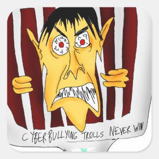 Cyberbullying Trolls NEVER WIN Square Sticker