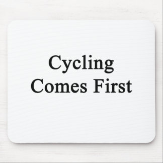 Cycling Comes First Mouse Pad