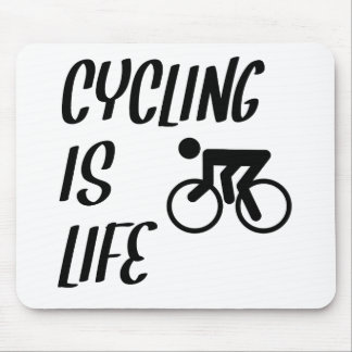 Cycling Is Life Mousepad