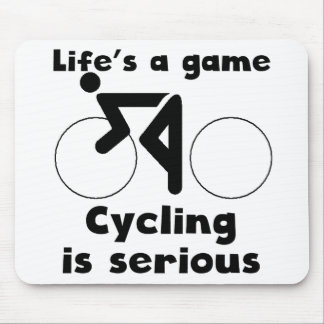 Cycling Is Serious Mouse Pads