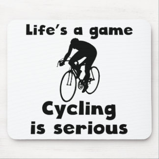 Cycling Is Serious Mouse Pad