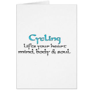 Cycling Lifts Your Heart Mind Body & Soul Greeting Card