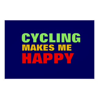 CYCLING MAKES ME HAPPY - bikes Poster