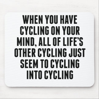 Cycling On Your Mind Mousepad
