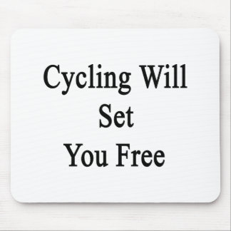 Cycling Will Set You Free Mouse Pad