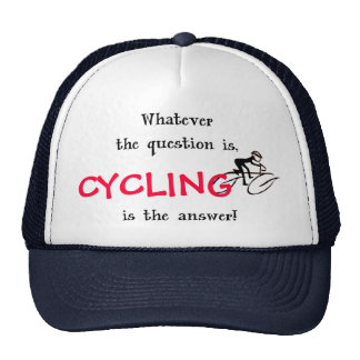 Cyclist slogan - Whatever the question is, Cycling Cap