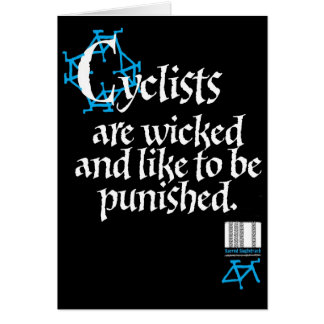 Cyclists are wicked and like to be punished. card
