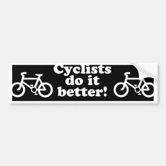 cyclists do it better bumper sticker