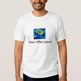 Cyclone! What Cyclone? Tshirt