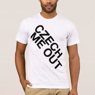 Czech Me Out T-Shirt