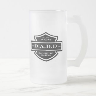 D.A.D.D. Dads Against Daughters Dating Frosted Glass Beer Mug