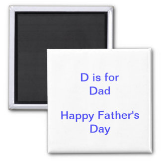 D is For DAD Father's Day New Father Magnet