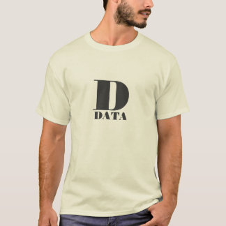 D is for Data T-Shirt