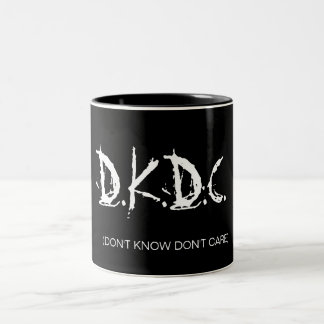 D.K.D.C., (DON'T KNOW DON'T CARE) COFFEE MUG