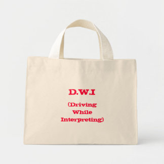 D.W.I, (Driving While Interpreting) Bag
