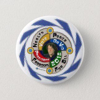 Da Vid for President in 2012 6 Cm Round Badge