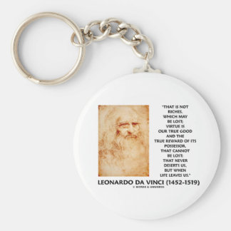 da Vinci Not Riches Lost Virtue Is Our True Good Key Chains