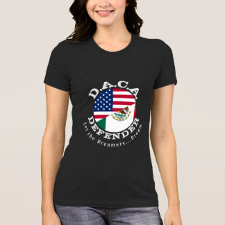 DACA Defender (with quote on back) T-Shirt