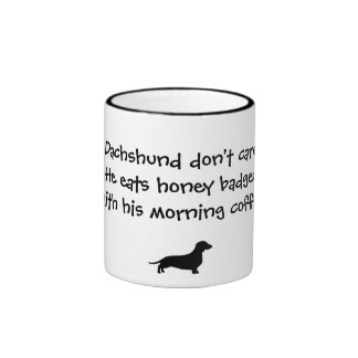 Dachshund Don t Care Honey Badger Coffee Mug