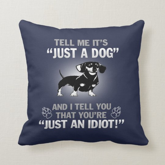 DACHSHUND - Its Not Just A Dog! Cushion