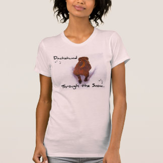 Dachshund Through Snow Dashing Through the Snow T-Shirt
