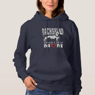 Dachshund World's Best Mom Hoodie
