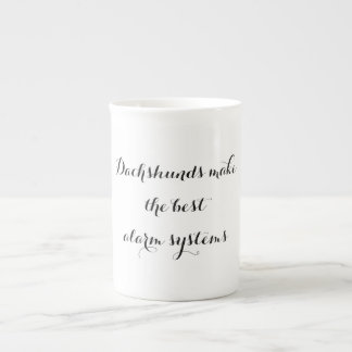 Dachshunds Make the Best Alarm Systems Tea Cup