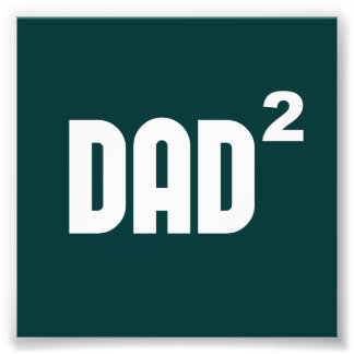 Dad2 Dad Squared Exponentially Art Photo