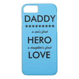 DAD A Son's First Hero,iPhone 7 Case
