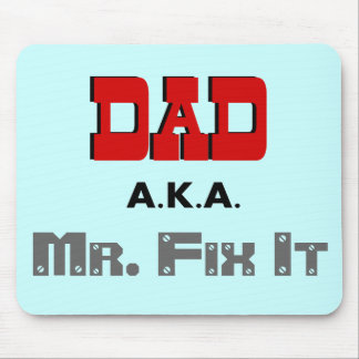 Dad AKA Mr. Fix It Novelty Mouse Pad