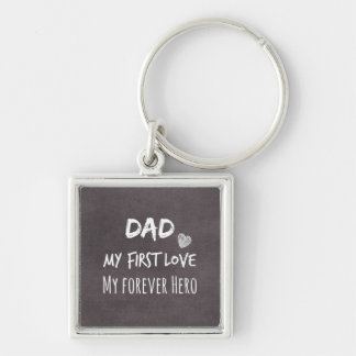 Dad and Daughter Quote: First Love, Forever Hero Silver-Colored Square Key Ring