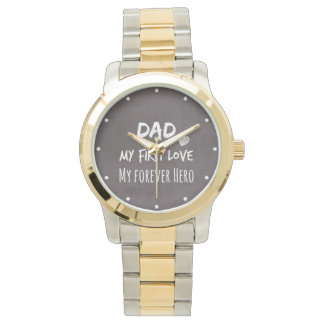 Dad and Daughter Quote: First Love, Forever Hero Watch