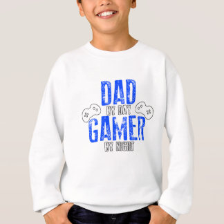 Dad By Day Gamer By Night Funny Gift Sweatshirt