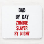 Dad By Day Zombie Slayer By Night Mouse Pad