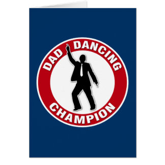 Dad Dancing Champion - Funny Father's Day Card