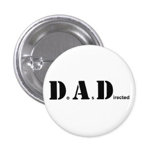 DAD Do As Directed Pin