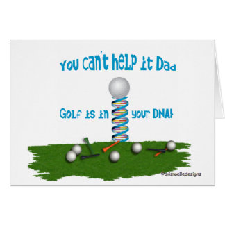 Dad, Golf is in your DNA! Card