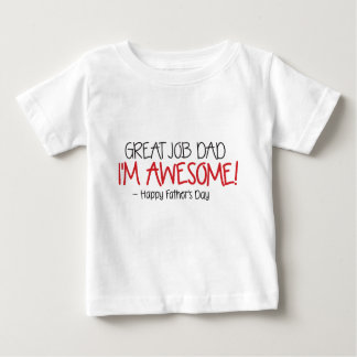 Dad Great Job I'm Awesome. Happy Father's Day Tees