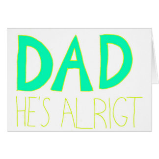 DAD He's Alright Card