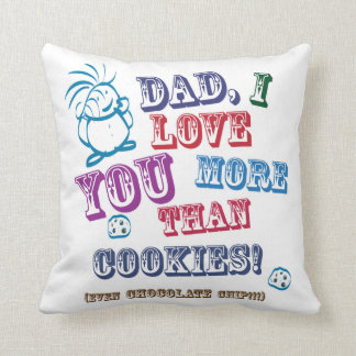 Dad I Love You More Than Cookies! Throw Cushions