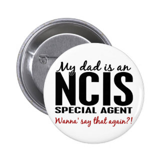 Dad Is An NCIS Special Agent Pinback Button