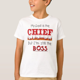 Dad is Chief -fire T-Shirt