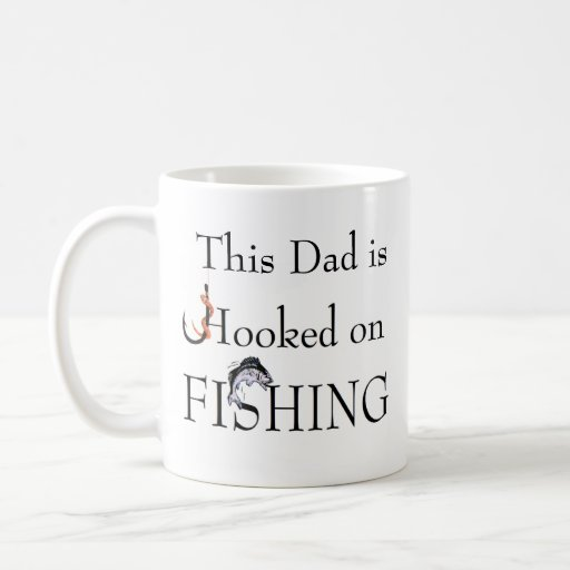 Dad is Hooked on FISHING - Relation customizable Coffee Mugs