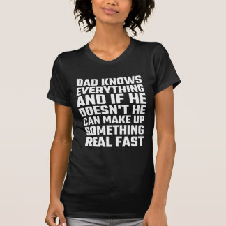 Dad Knows Everything Tees