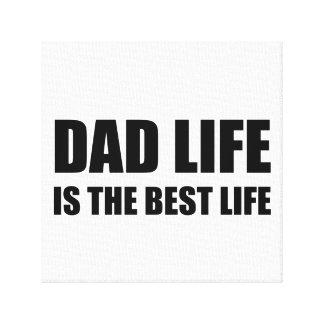 Dad Life Best Life Canvas Print