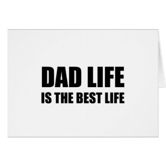 Dad Life Best Life Card