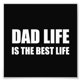 Dad Life Best Life Photo Print