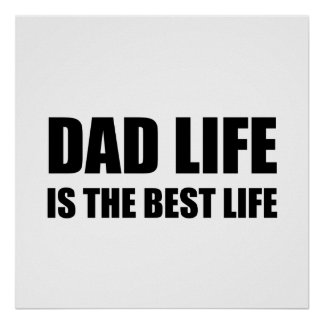 Dad Life Best Life Poster
