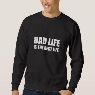 Dad Life Best Life Sweatshirt