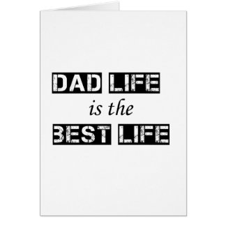dad life is the best life card